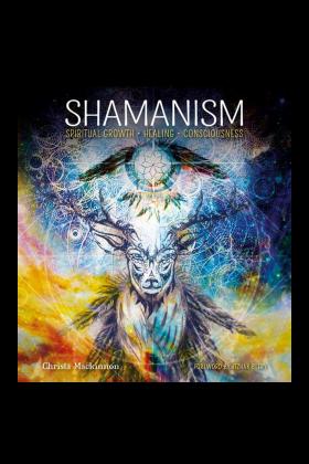 Shamanism: Spiritual Growth, Healing, Consciousness Hardback